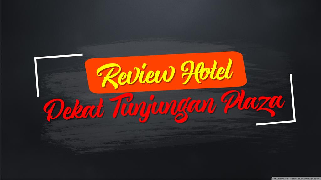 Review Hotel Dekat Tunjungan Plaza Surabaya yang Murah 5