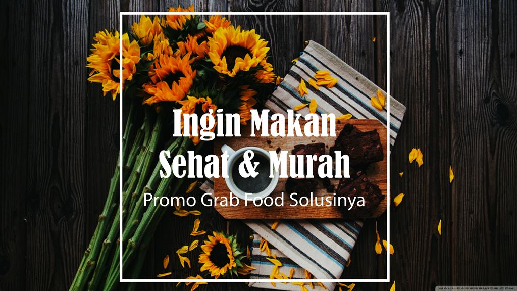 Ingin Makan Lezat dan Murah? Promo Grab Food Surabaya Solusinya 6