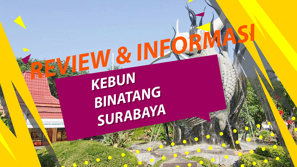 Review dan Informasi Tiket Masuk Kebun Binatang Surabaya 1