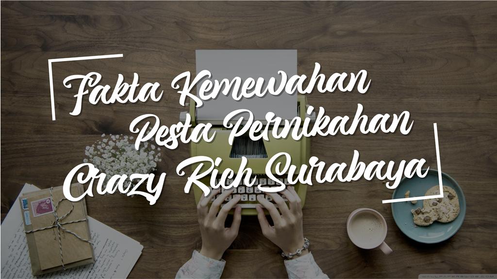 Fakta Kemewahan Pesta Pernikahan Crazy Rich Surabaya yang Viral 1