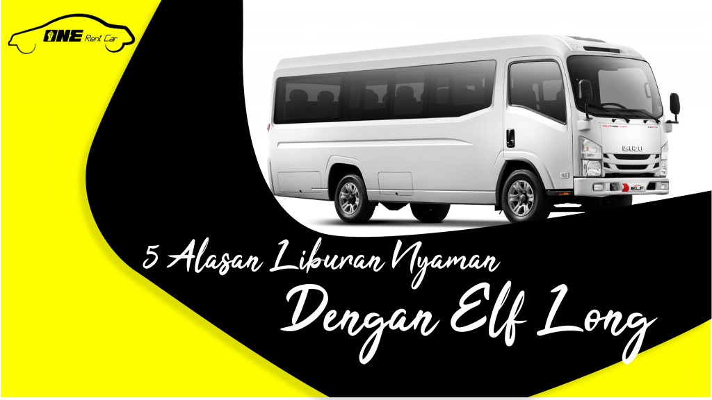 5 Alasan Bisa Liburan Nyaman dengan Sewa Elf Long Surabaya 6