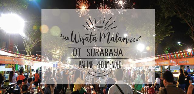 Rekomendasi Wisata Surabaya Malam Hari yang Mempesona 7