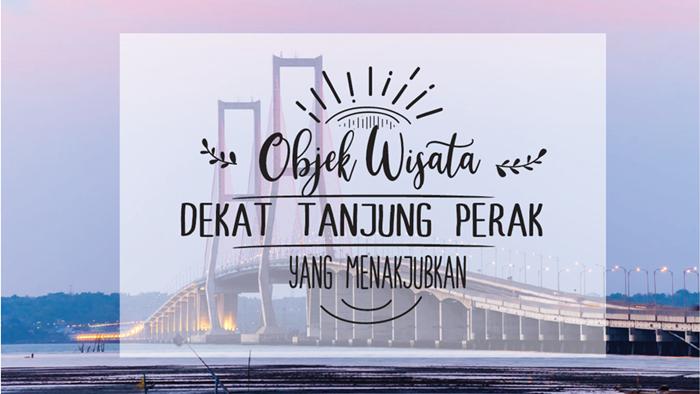 Ini 5 Objek Wisata Dekat Tanjung Perak yang Menakjubkan 8