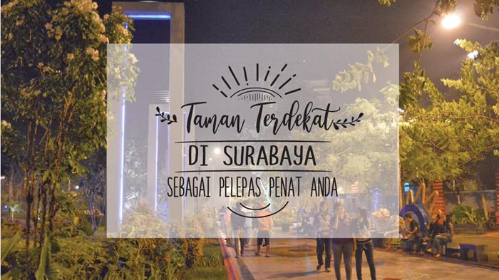 Taman Terdekat di Surabaya sebagai Pelepas Penat Anda 9