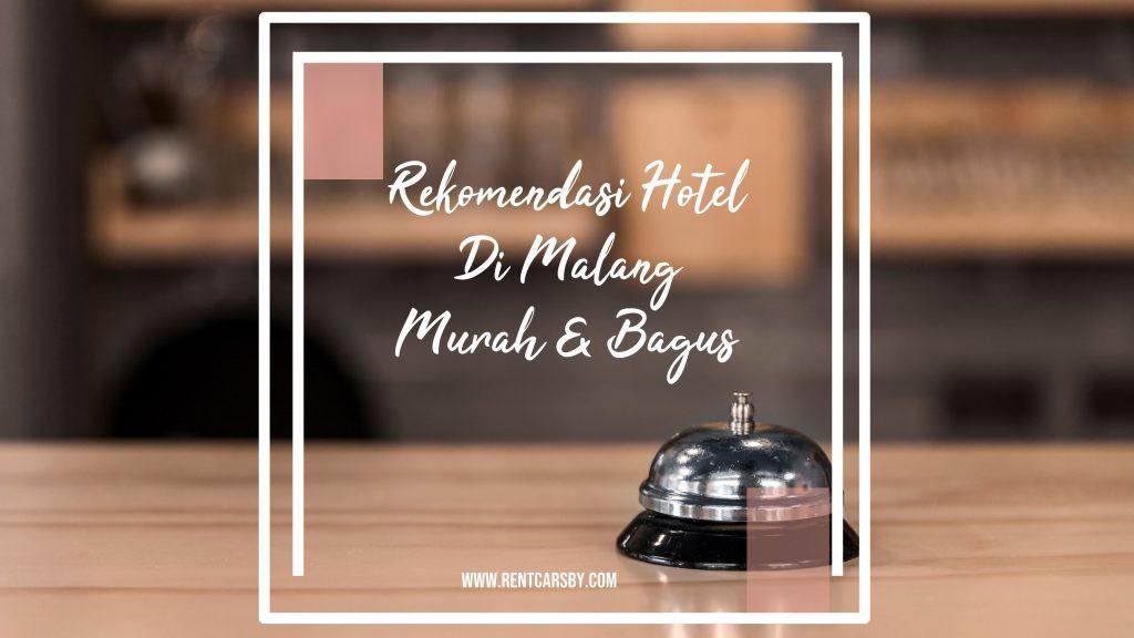 Rekomendasi Hotel di Malang Murah dan Bagus 7