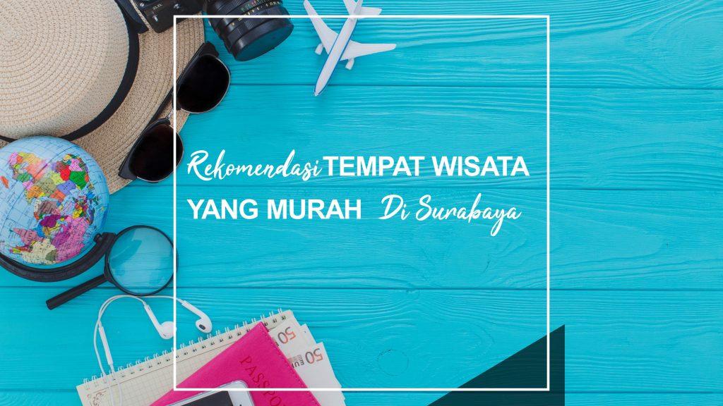 Rekomendasi Tempat Wisata Surabaya yang Murah 8