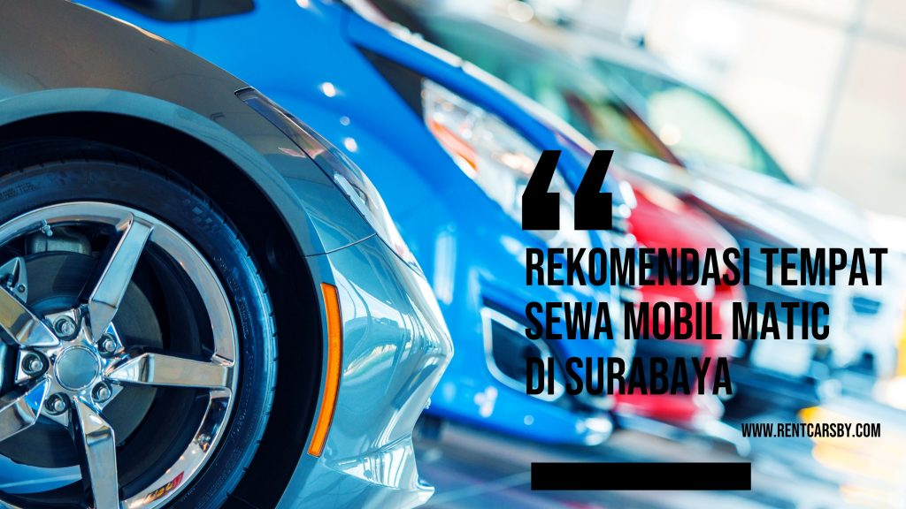 Rekomendasi Tempat Sewa Mobil Matic Surabaya 1