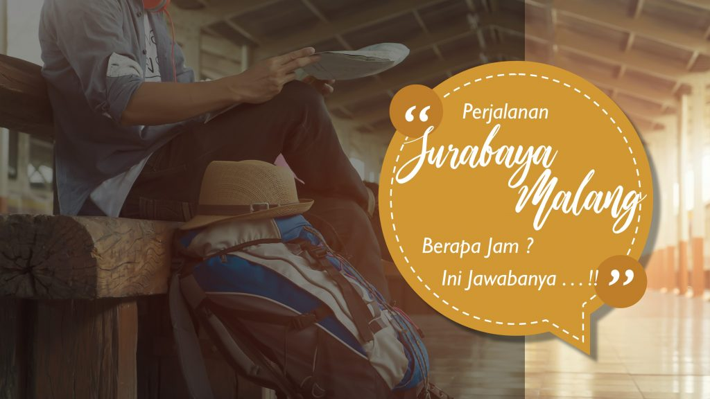 Perjalanan Surabaya Malang Berapa Jam? Ini Jawabannya! 2