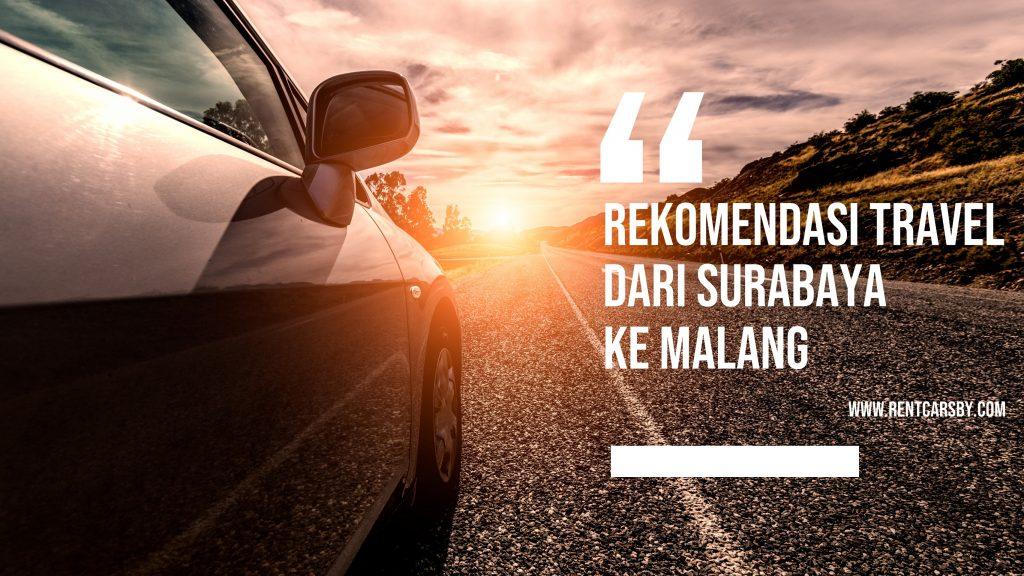 Rekomendasi Travel dari Surabaya ke Malang 1
