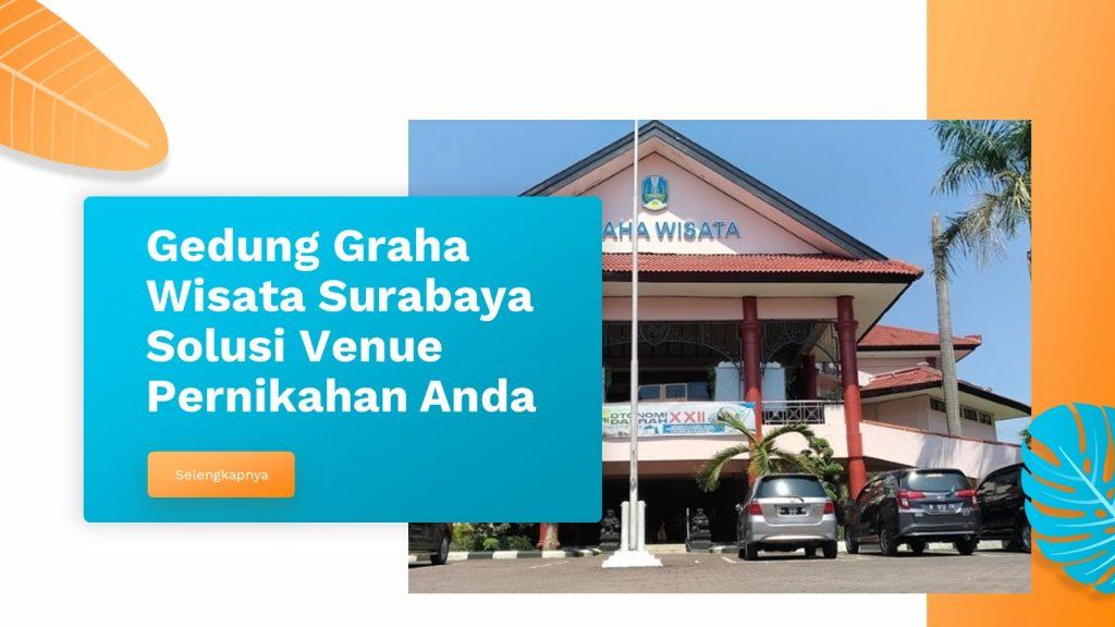 Gedung Graha Wisata Surabaya Solusi Venue Pernikahan Anda