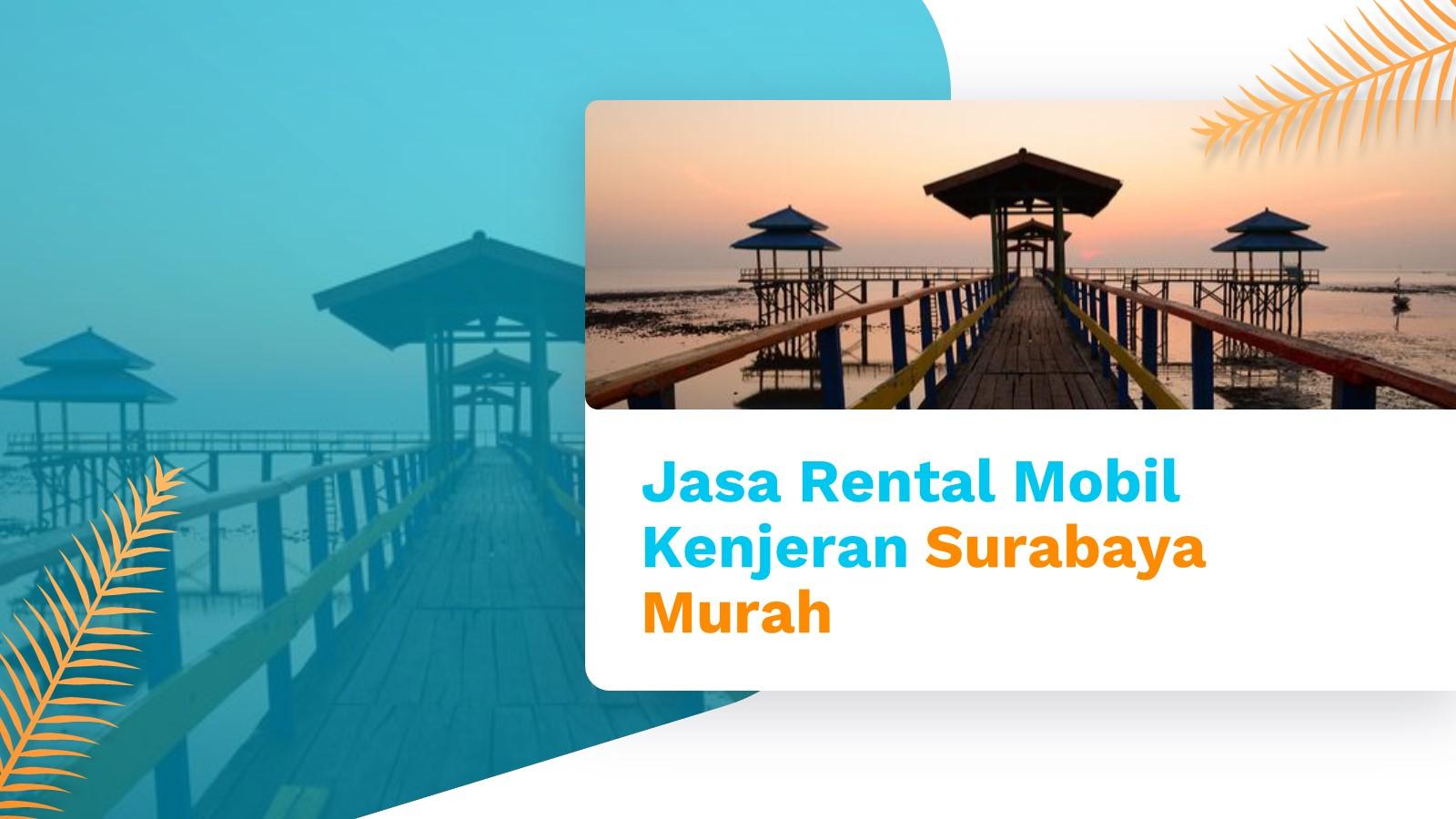 Jasa Rental Mobil Kenjeran Surabaya Murah