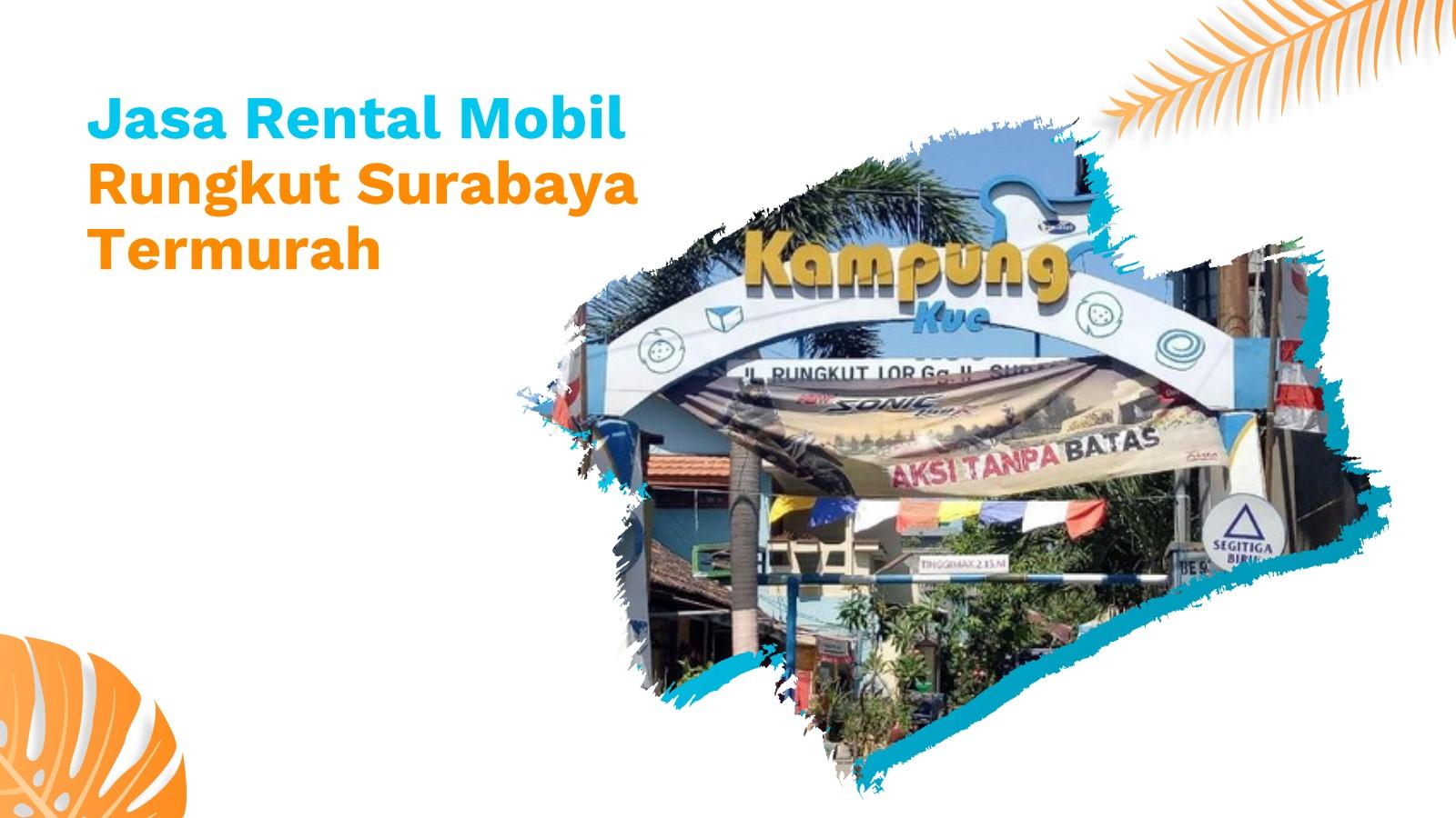 Jasa Rental Mobil Rungkut Surabaya Termurah